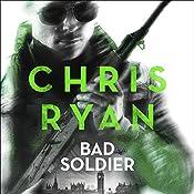 Bad Soldier: Danny Black Thriller 4 | Chris Ryan