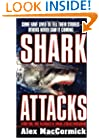 Shark Attacks: Terrifying True Accounts Of Shark Attacks Worldwide
