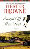 Swept Off Her Feet (Wheeler Large Print Book Series) (141044094X) by Browne, Hester