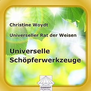 Universelle Schöpferwerkzeuge. Universeller Rat der Weisen Hörbuch