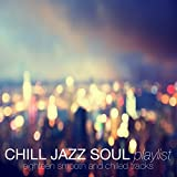 Chill Jazz Soul Playlist