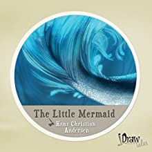 The Little Mermaid: iDrawTales (       UNABRIDGED) by Hans Christian Andersen Narrated by Noah Lazarus