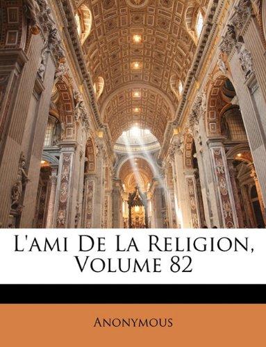 L'ami De La Religion, Volume 82