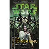 The Joiner King (Star Wars: Dark Nest, Book 1) ~ Troy Denning