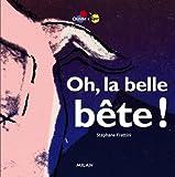 "Afficher ""Oh, la belle bête !"""