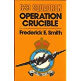 633 Squadron: Operation Crucibleby Frederick E. Smith