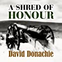 A Shred of Honour (       UNABRIDGED) by David Donachie Narrated by Gerry O'Brien