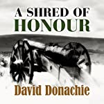 A Shred of Honour | David Donachie