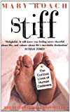 Mary Roach Stiff: The Curious Lives of Human Cadavers by Roach, Mary New edition (2004)