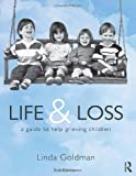 Life and Loss: A Guide to Help Grieving Children