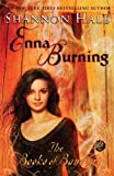Enna Burning (Turtleback School & Library Binding Edition) (1417772913) by Hale, Shannon