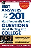 img - for Best Answers to the 201 Most Frequently Asked Questions about Getting into College book / textbook / text book