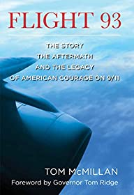 Flight 93: The Story, the Aftermath,…