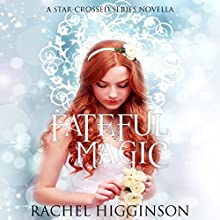 Fateful Magic Audiobook by Rachel Higginson Narrated by Bailey Carr