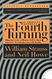 img - for The Fourth Turning: An American Prophecy - What the Cycles of History Tell Us About America's Next Rendezvous with Destiny by Strauss, William, Howe, Neil (1997) Paperback book / textbook / text book