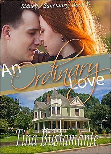 An Ordinary Love (A Christian Contemporary Romance) (Sidney's Sanctuary Book 1)