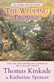 The Wedding Promise (An Angel Island Novel) (0425245578) by Kinkade, Thomas