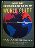 img - for New Horizons World Guide: Pan American's Travel Facts About 89 Countries book / textbook / text book