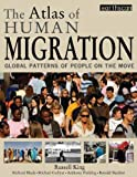 img - for The Atlas of Human Migration: Global Patterns of People on the Move (The Earthscan Atlas Series) book / textbook / text book