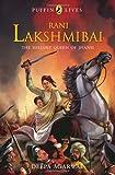 Rani Lakshmibai: The Valiant Queen of Jhansi