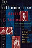 The Baltimore Case: A Trial of Politics, Science, and Character (0393319709) by Kevles, Daniel J.