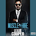 Muscle for Hire: Heart of Fame, Book 2 | Lexxie Couper