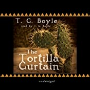 The Tortilla Curtain | [T. C. Boyle]