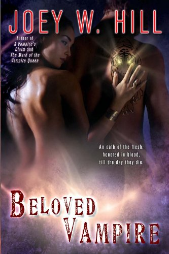 Joey W. Hill - Beloved Vampire (Vampire Queen series Book 4)