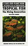 img - for Tropical Fish: The Rising Generation (Save Our Planet S) book / textbook / text book