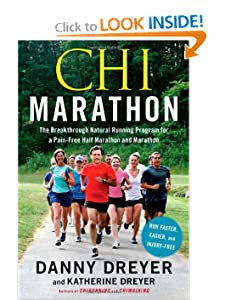 Chi MarathonChi Marathon: The Breakthrough Natural Running Program for a Pain-Free Half Marathon and Marathon [Paperback] — by Danny Dreyer (Author), Katherine Dreyer