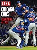 img - for LIFE Chicago Cubs: Champions at Last book / textbook / text book