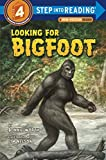 Looking for Bigfoot (Step into Reading)