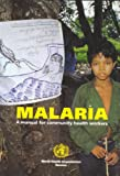 Malaria: A manual for community health workers