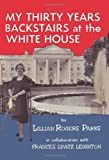 img - for By Lillian Rogers Parks My Thirty Years Backstairs at the White House book / textbook / text book