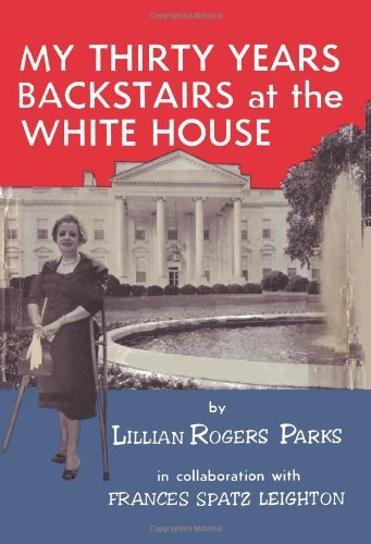 By Lillian Rogers Parks My Thirty Years Backstairs at the White House (Backstairs At The White House compare prices)