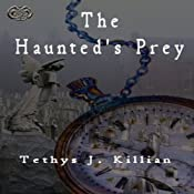 The Haunted's Prey (Raptorial Time) | [T. J. Killian]