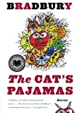 The Cat's Pajamas: Stories (0060777338) by Bradbury, Ray