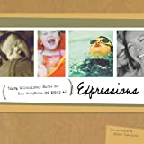 Expressions: Your Behind the Camera Guide to Taking Extraordinary Photos of Ordinary Life ~ Donna Smylie