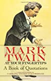 Mark Twain at Your Fingertips: A Book of Quotations (0486473198) by Twain, Mark