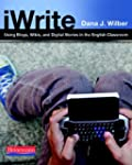 iWrite: Using Blogs, Wikis, and Digit...
