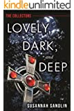 Lovely, Dark, and Deep (The Collectors)