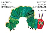 La oruga muy hambrienta/The Very Hungry Caterpillar: bilingual board book (Spanish Edition)
