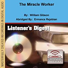 The Miracle Worker (Dramatized) Performance by William Gibson Narrated by Cathy Ritchie