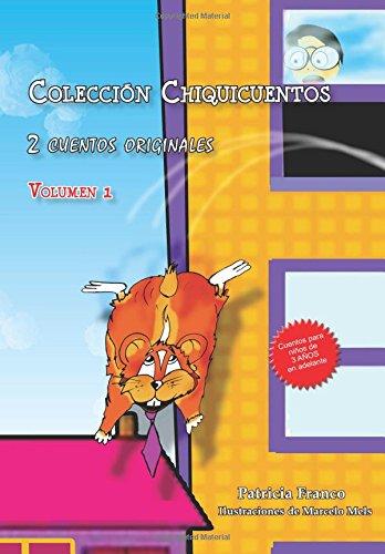 Colección Chiquicuentos volumen 1: El hámster volador y La vaquita Paquita: Volume 1