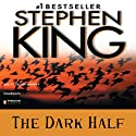 The Dark Half (       UNABRIDGED) by Stephen King Narrated by Grover Gardener