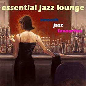 Essential Jazz Lounge (Amazon Edition)
