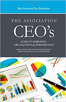 The Association Ceo's Guide To Improving Organizational Performance