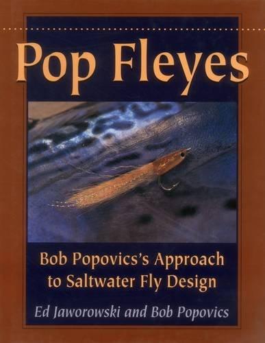 Pop Fleyes: Bob Popovich's Approach to Saltwater Fly Design