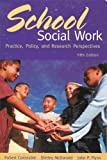 School Social Work: Practice, Policy, and Research Perspectives. Fifth Edition