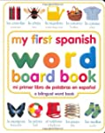 My First Spanish Word Board Book/Mi P...